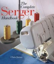 The Complete Serger Handbook - $12.60