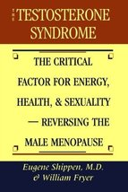 The Testosterone Syndrome: The Critical Factor for Energy, Health, and Sexuality image 1