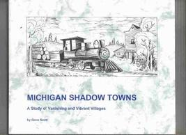 Michigan Shadow Towns A Study of Vanishing and Vibrant Villages [Paperback] [Jan