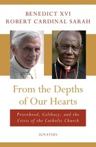 From the Depths of Our Hearts by Pope Benedict XVI, Cardinal Robert Sarah - Book