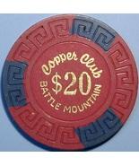 $20 Casino Chip. Copper Club, Battle Mountain, NV. W09. - $79.00