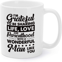 To My Husband - I'm Grateful To Be Sharing Life Love Coffee Mug - $16.95