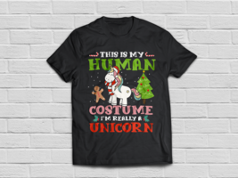 This Is My Human Costume I'm Really A Unicorn T Shirt - $18.95