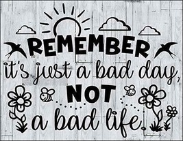 Top Shelf Novelties Remember It's Just A Bad Day Not A Bad Life Laminated M - $8.56