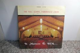 *A Full Gospel Tabernacle Choir- It Matters to HIM LP Record Christian N... - $10.89