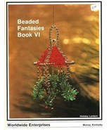 X756 Bead PATTERN Book ONLY Beaded Fantasies Bo... - $40.45