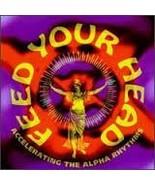 Feed Your Head, Vol. 3: Accelerating The Alpha Rhythms [Audio CD] Variou... - $7.98