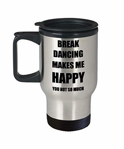Break Dancing Travel Mug Lover Fan Funny Gift Idea Novelty Gag Car Coffee Tea 14
