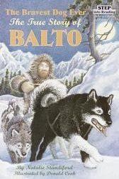 The Bravest Dog Ever-TRUE STORY OF BALTO-STEP 2; GR.1-3