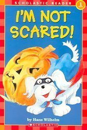 I'm Not Scared!-Hans Wilhelm-Level 1; PreSchool-Grade 1