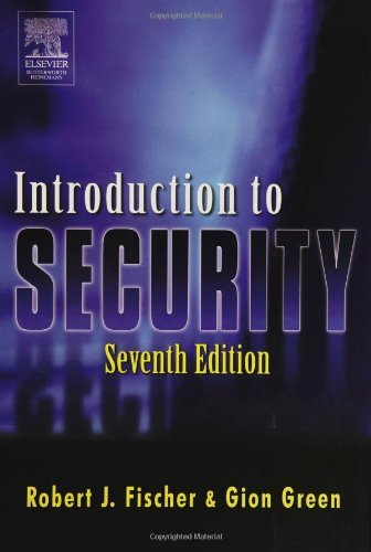 Introduction to Security, Seventh Edition [Dec 09, 2003] Fischer Ph.D., Robert