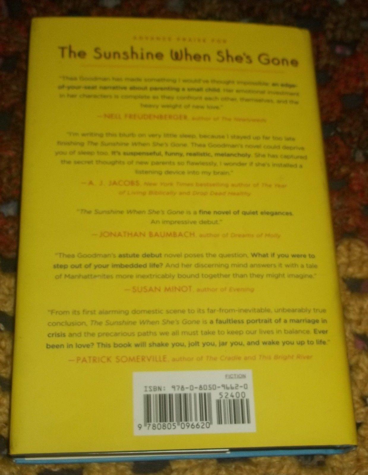 The Sunshine When She's Gone by Thea Goodman (2013 HC/DJ) 1st Edition 1st Print