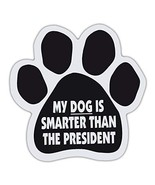 Refrigerator Magnet - Dog Paw - My Dog is Smarter Than The President (An... - $6.99