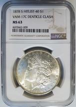 1878-S Morgan Silver Dollar NGC MS 63 VAM-17C Denticle Clash Hit List-40... - $209.99