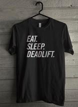 Eat Sleep Deadlift Men's T-Shirt - Custom (4906) - $19.12+