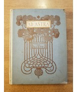 1902 AD ASTRA BEING SELECTIONS FROM DANTE DIVINE COMEDY - $42.03