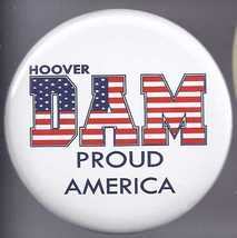 HOOVER DAM PROUD AMERICA  Pinback Button - $3.95
