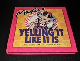 Hallmark Maxine Yelling It Like It Is... A Fine Whine! Hardcover Gift Book - $15.00