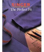 Singer Sewing Reference Library: The Perfect Fit [Paperback] various - $13.23