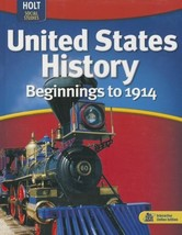 United States History: Beginnings to 1914: Student Edition 2009 [Hardcover] HOLT