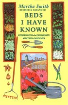 Beds I Have Known: Confessions of a Passionate Amateur Gardener Smith, M... - $7.93