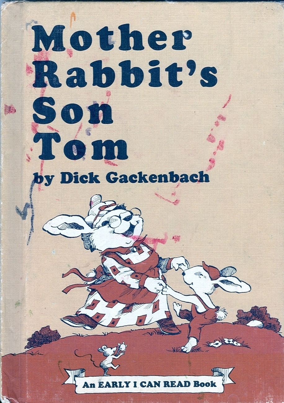 MOTHER RABBIT'S SON TOM BY DICK GACKENBACH-An Early I Can Read Book;1977 HC