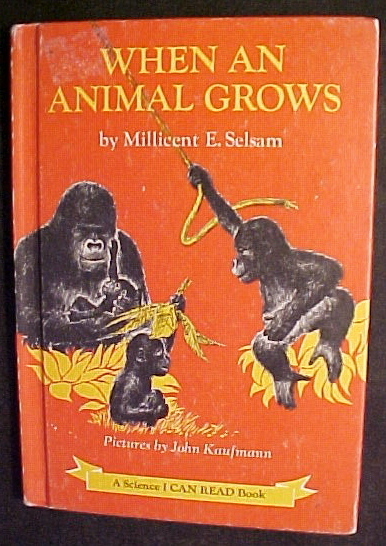 When an Animal Grows by Millicent Ellis Selsam (1966)