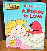 CLIFFORD THE BIG RED DOG:A PUPPY TO LOVE by Bob Barkly;Clifford as a Puppy;Emily