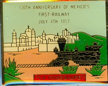 130th Anniversary of Mexico's First Railway La Guadalupe Pin