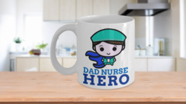 Nurse Gift Dad Hero Coffee Mug - $14.79+