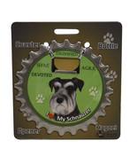 Schnauzer dog coaster magnet bottle opener magnetic uncropped Bottle Nin... - $9.95