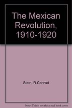 The Mexican Revolution, 1910-1920 Stein, R. Conrad - $11.87