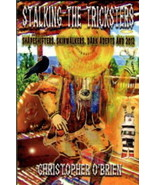 O'Brien, C. Stalking The Tricksters: Shapeshifters, Skinwalkers, Dark Ad... - $14.95
