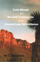 Lost Mines and Buried Treasures of the Guadalupe Mountains ~ Lost Treasure - $12.95