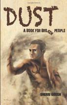 Dust: A book for broken people [Paperback] Gough, Sherri - $14.84