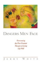 Dangers Men Face: Overcoming the Five Greatest Threats to Living Life We... - $23.44