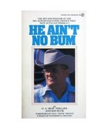 He Ain't No Bum [Jan 01, 1979] O. A. 'Bum' Phillips and Ray Buck - $24.97