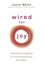 Wired For Joy!: A Revolutionary Method for Creating Happiness from Within Mellin image 1