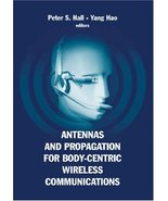Antennas And Propagation for Body-Centric Wireless Communications [Hardc... - $48.19