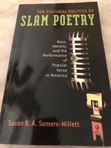 The Cultural Politics of Slam Poetry : Race, Identity, and the Performan... - $23.76