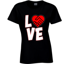 Love Is A Deal Heart Ladies T Shirt image 1