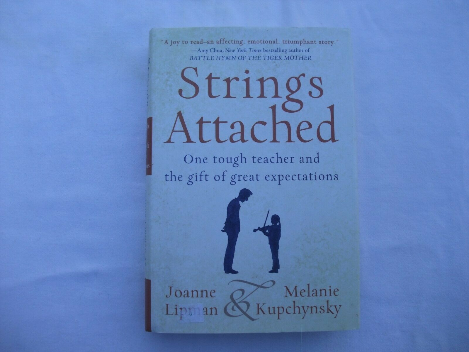 Primary image for Strings Attached: One Tough Teacher and the Gift of Great Expectations
