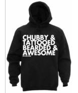 New CHUBBY & TATOOED BEARDED & AWESOME  HOODIE SWEATSHIRT DPCTED APPAREL - $35.99
