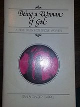 Being a woman of God: A Bible study for single women Stan Gabriel and Gi... - $9.99