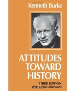 Attitudes Toward History, Third edition [Paperback] Burke, Kenneth - $21.95