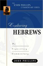 Exploring Hebrews (John Phillips Commentary Series) (The John Phillips C... - $17.77