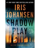Shadow Play: An Eve Duncan Novel [Mass Market Paperback] Johansen, Iris - $6.26
