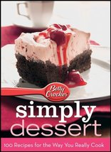 Betty Crocker Simply Dessert: 100 Recipes for the Way You Really Cook Wo... - $12.86