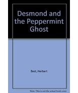 Desmond and the Peppermint Ghost [Jan 01, 1968] Best, Herbert - $3.95