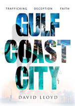 Gulf Coast City - David Lloyd - Crime / Romance / Dark Fiction Book - $13.99